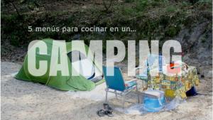 5 menús para cocinar en un camping